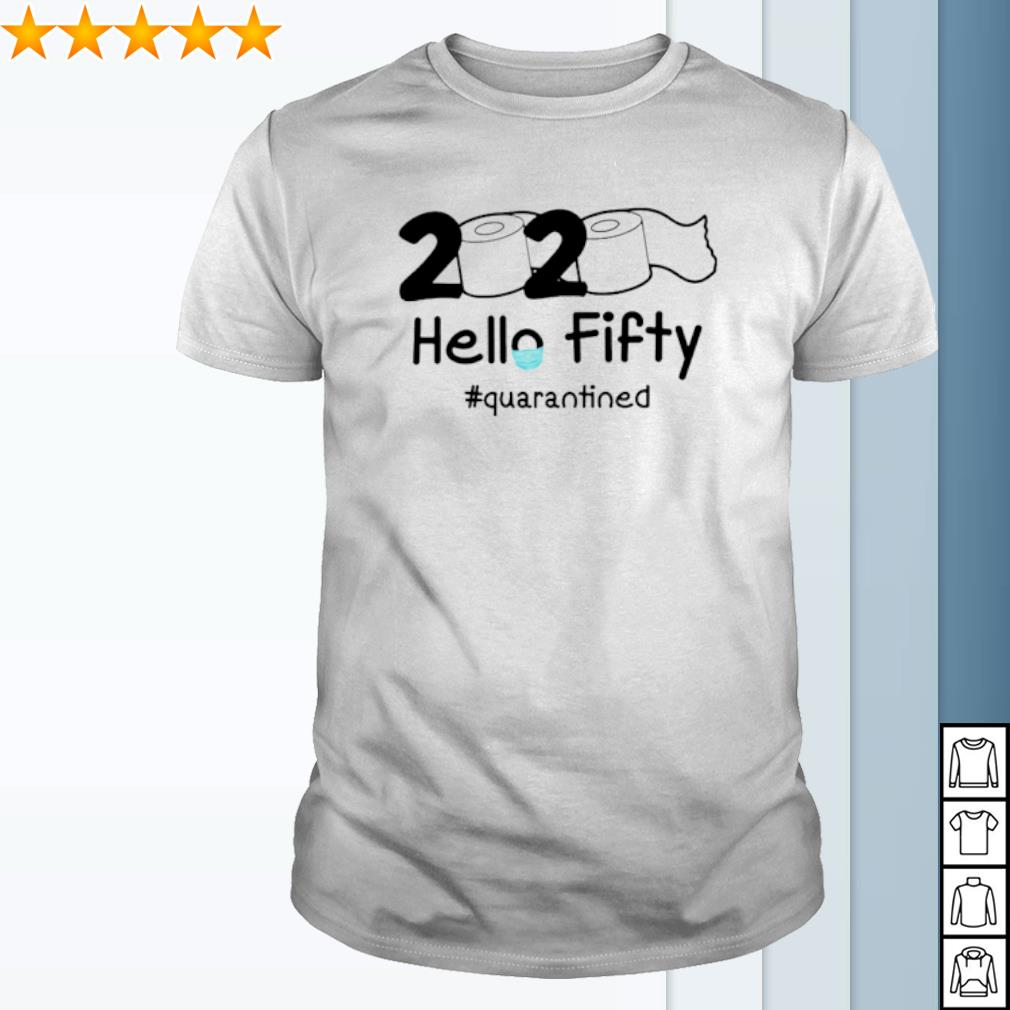 Toilet Paper 2020 hello Fifty quarantined shirt
