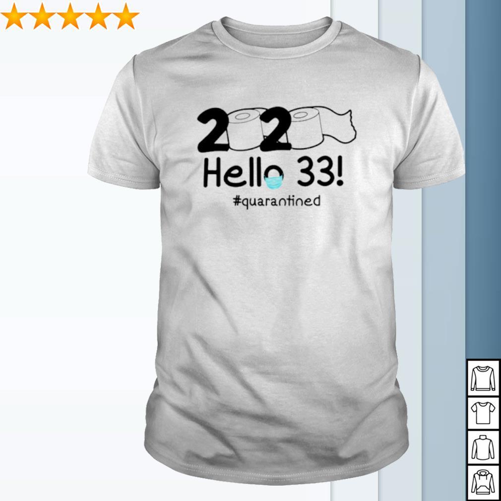 Toilet Paper hello 33 quarantined shirt