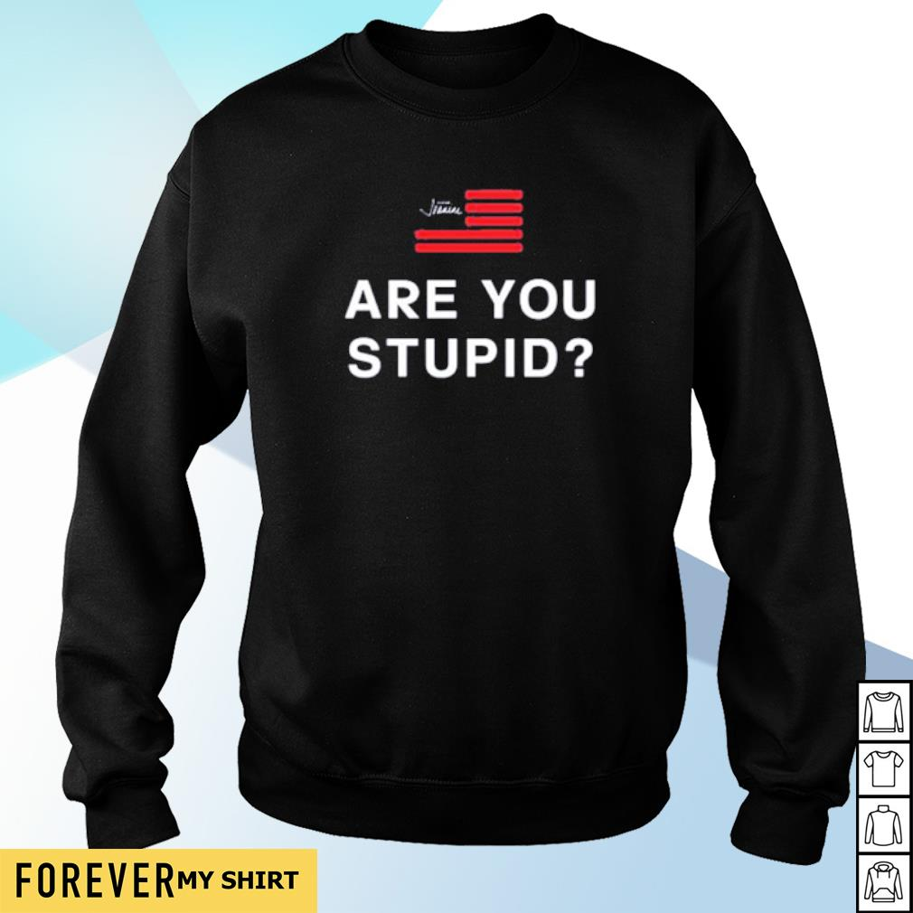 Are you supid s sweater