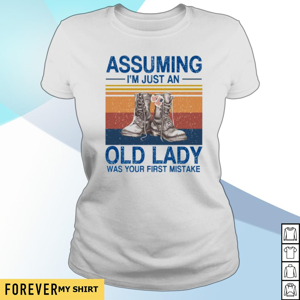 Assuming I'm just an old lady was your first mistake Veteran boot s ladies-tee