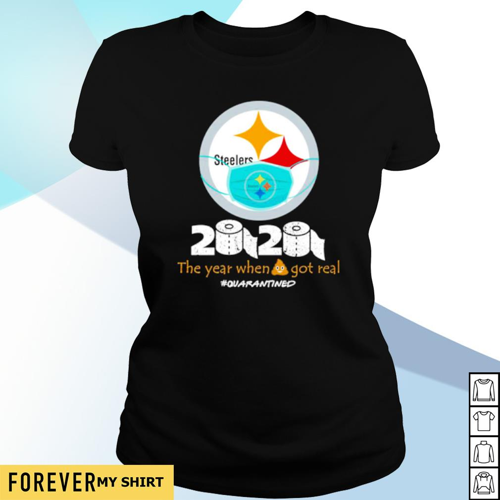 Steelers 2020 the year when shit got real s ladies-tee