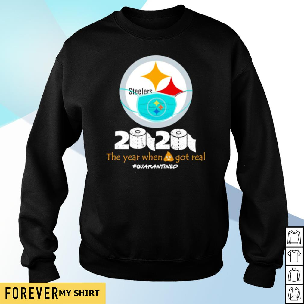 Steelers 2020 the year when shit got real s sweater