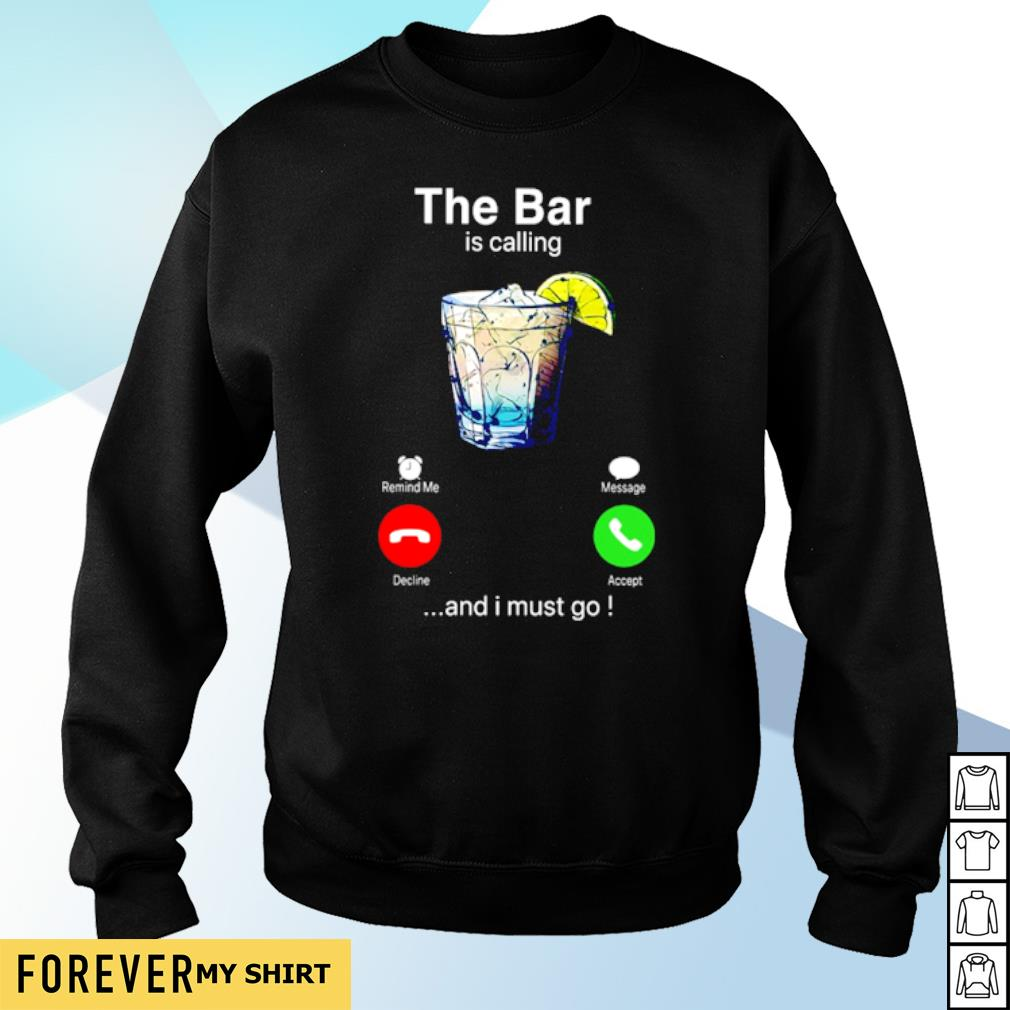 The bar is calling and I must go s sweater