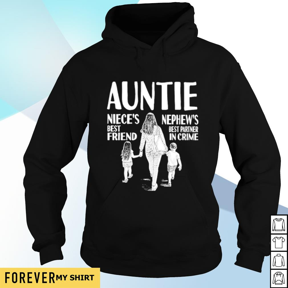Auntie Niece's best friend Nephew's best partner in crime s hoodie