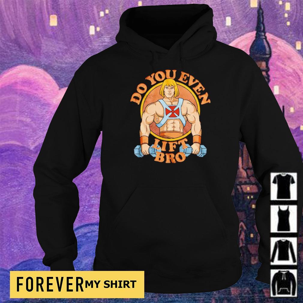 Do you even lift bro s hoodie