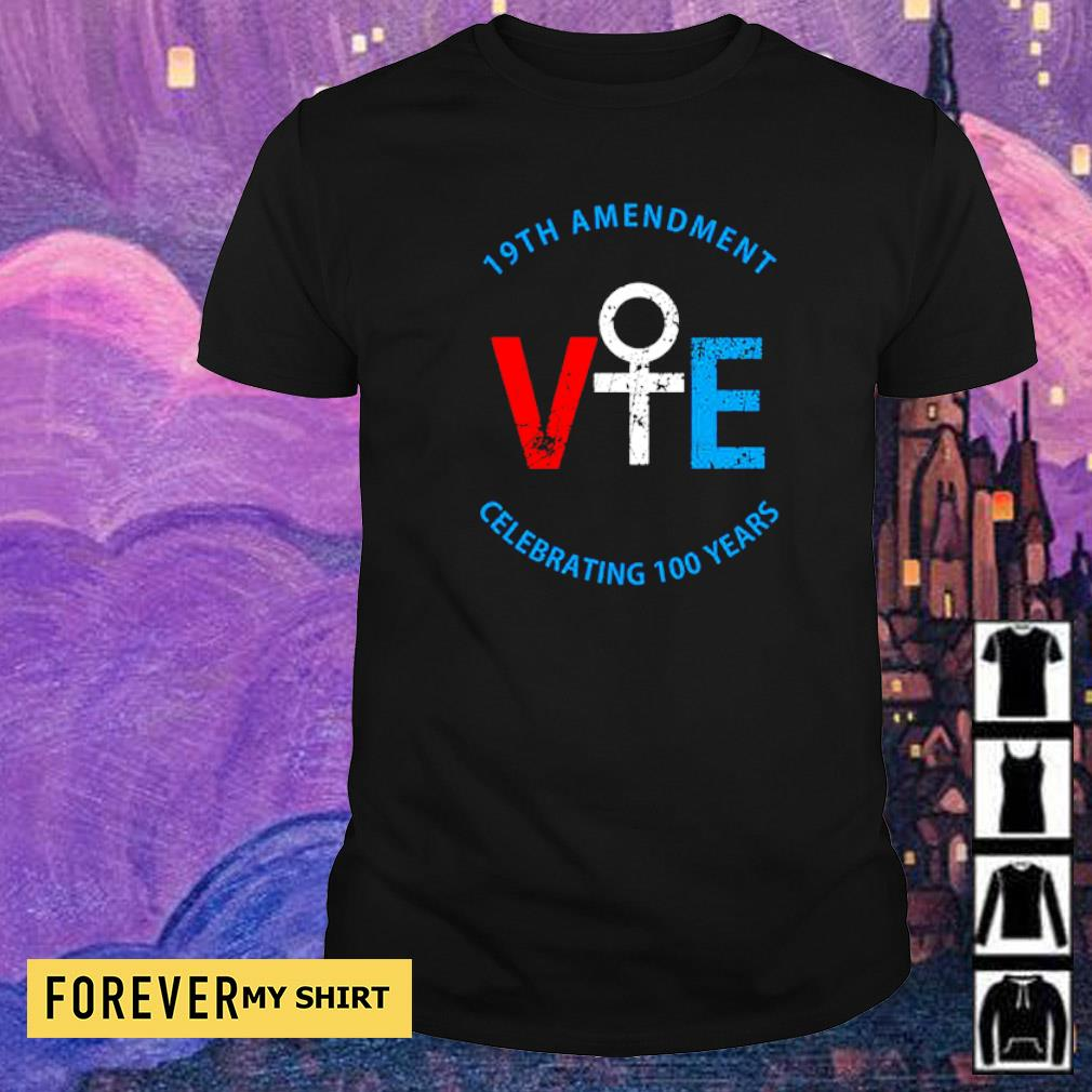 19th amendment VIE celebrating 100 years shirt