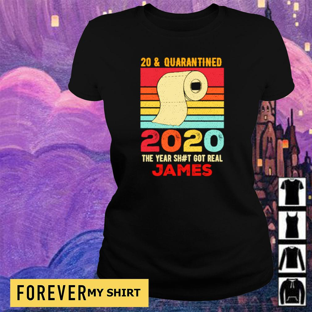 20 and quarantied 2020 the year shit got real James vintage s ladies tee