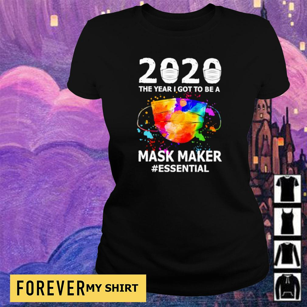 2020 the year I got to be a mask maker #essential s ladies tee