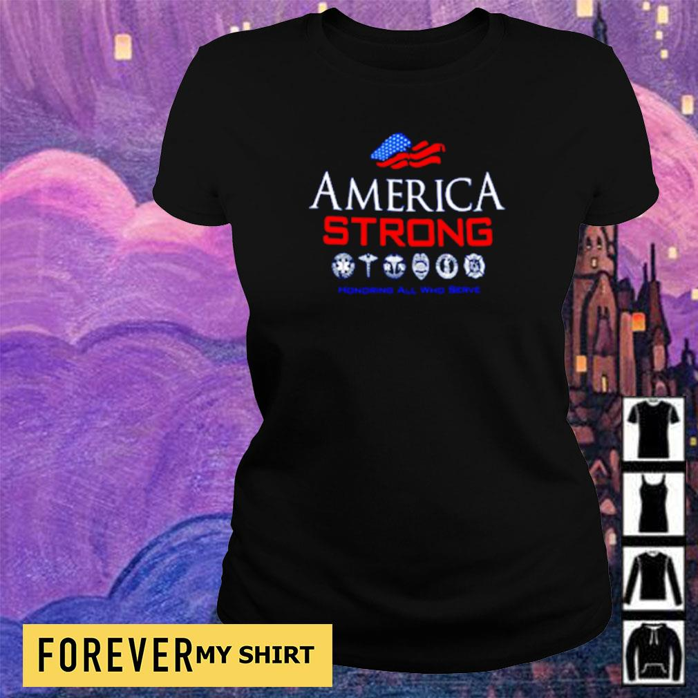 America Strong honoring all who serve s ladies tee