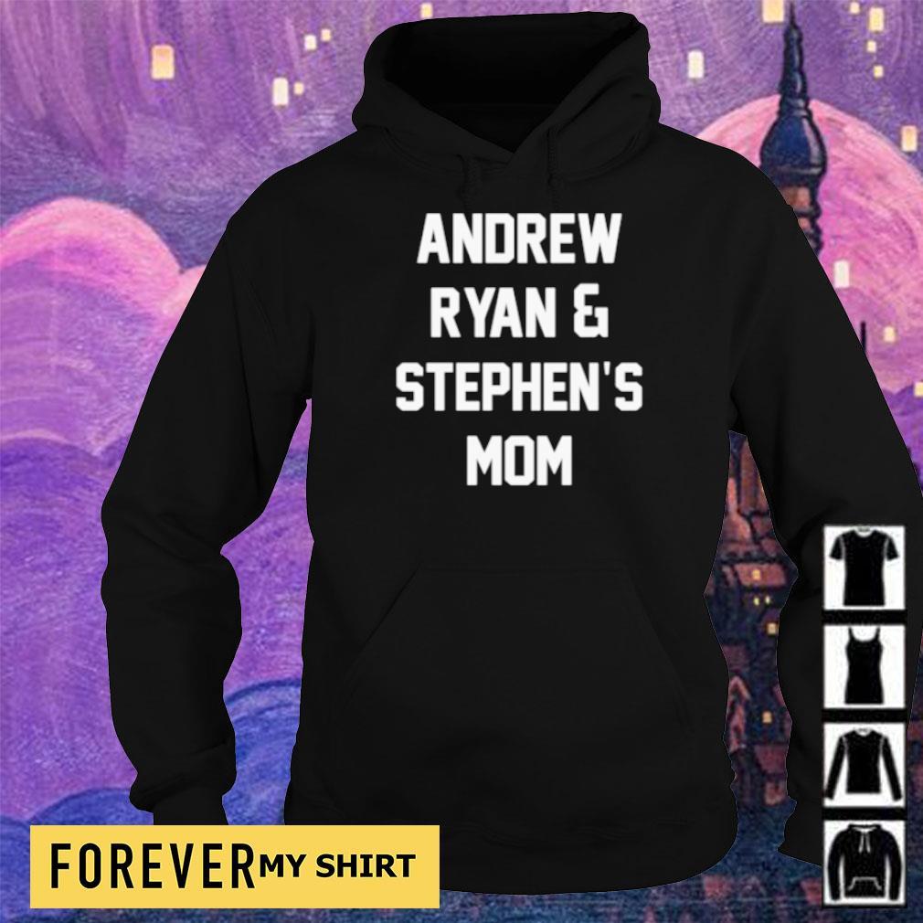 Andrew Ryan and Stephen's Mom s hoodie