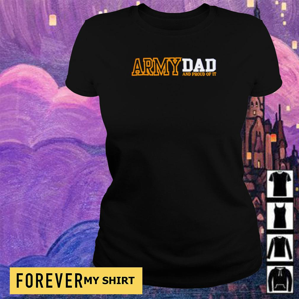 Army dad and proud of it s ladies tee