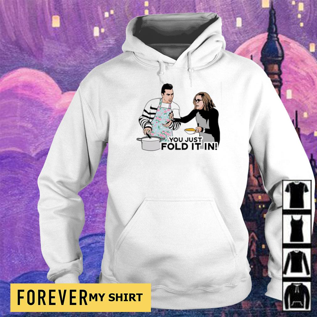 David Schitts you just fold it in s hoodie