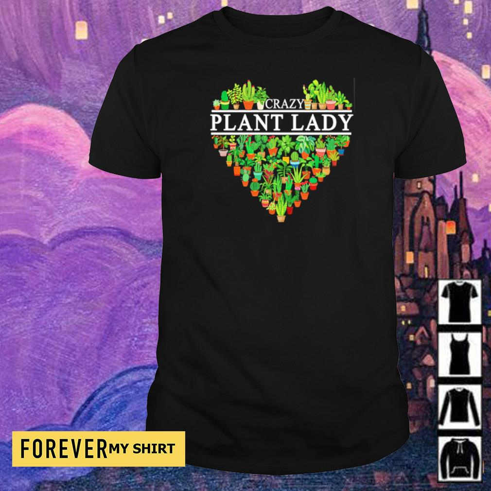 Heart Crazy Plant Lady shirt