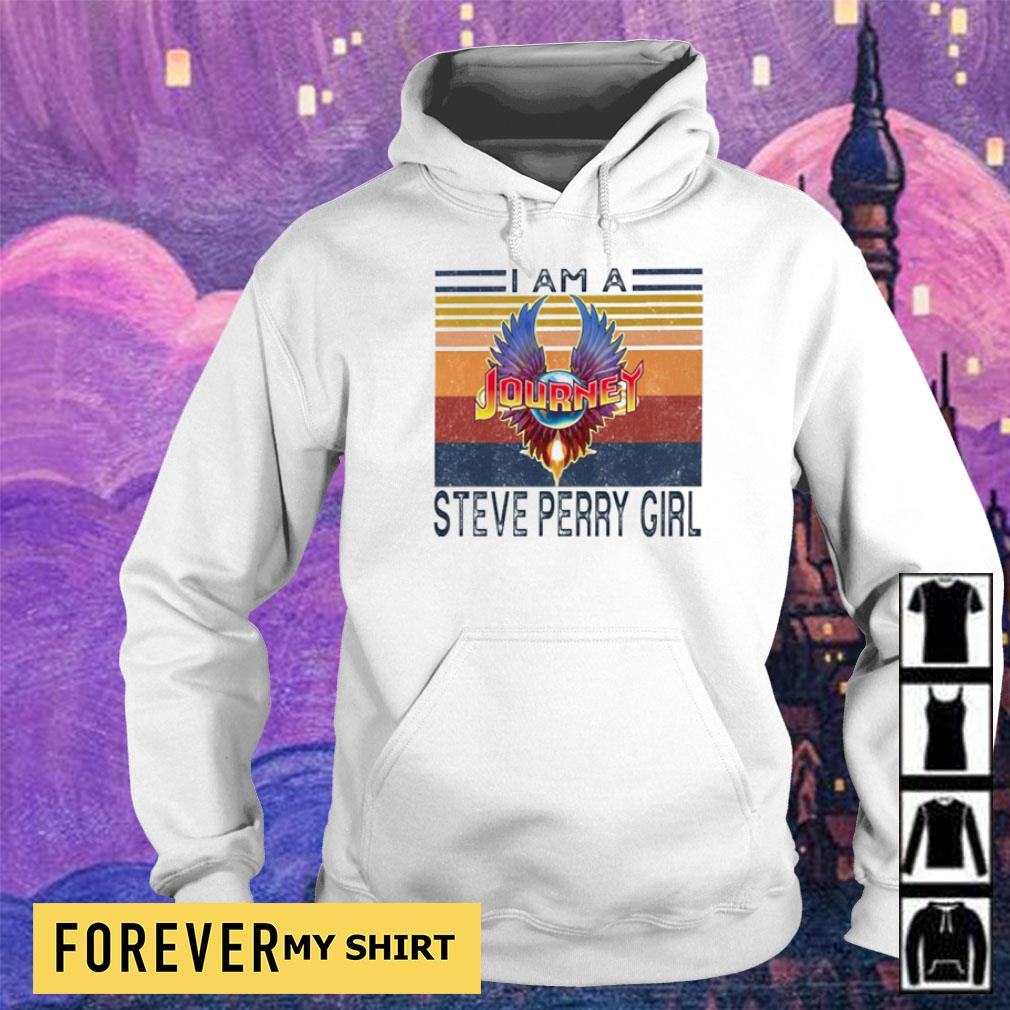 I am a Journey Steve Perry Girl vintage s hoodie