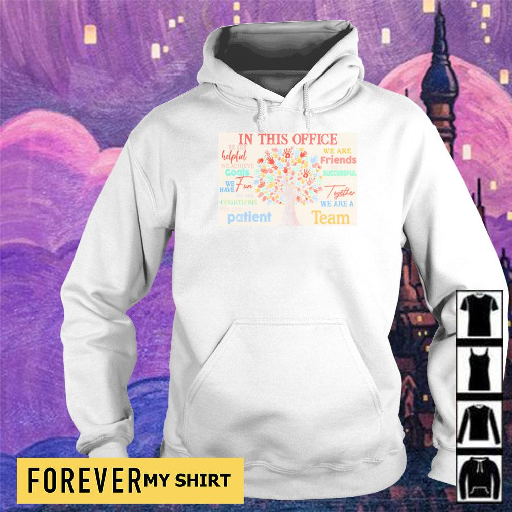 In this office we are helpful we are friends we are successful s hoodie