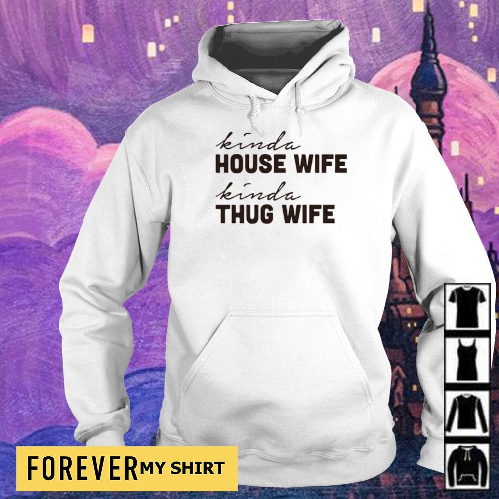 Kind house wife kind thug wife s hoodie