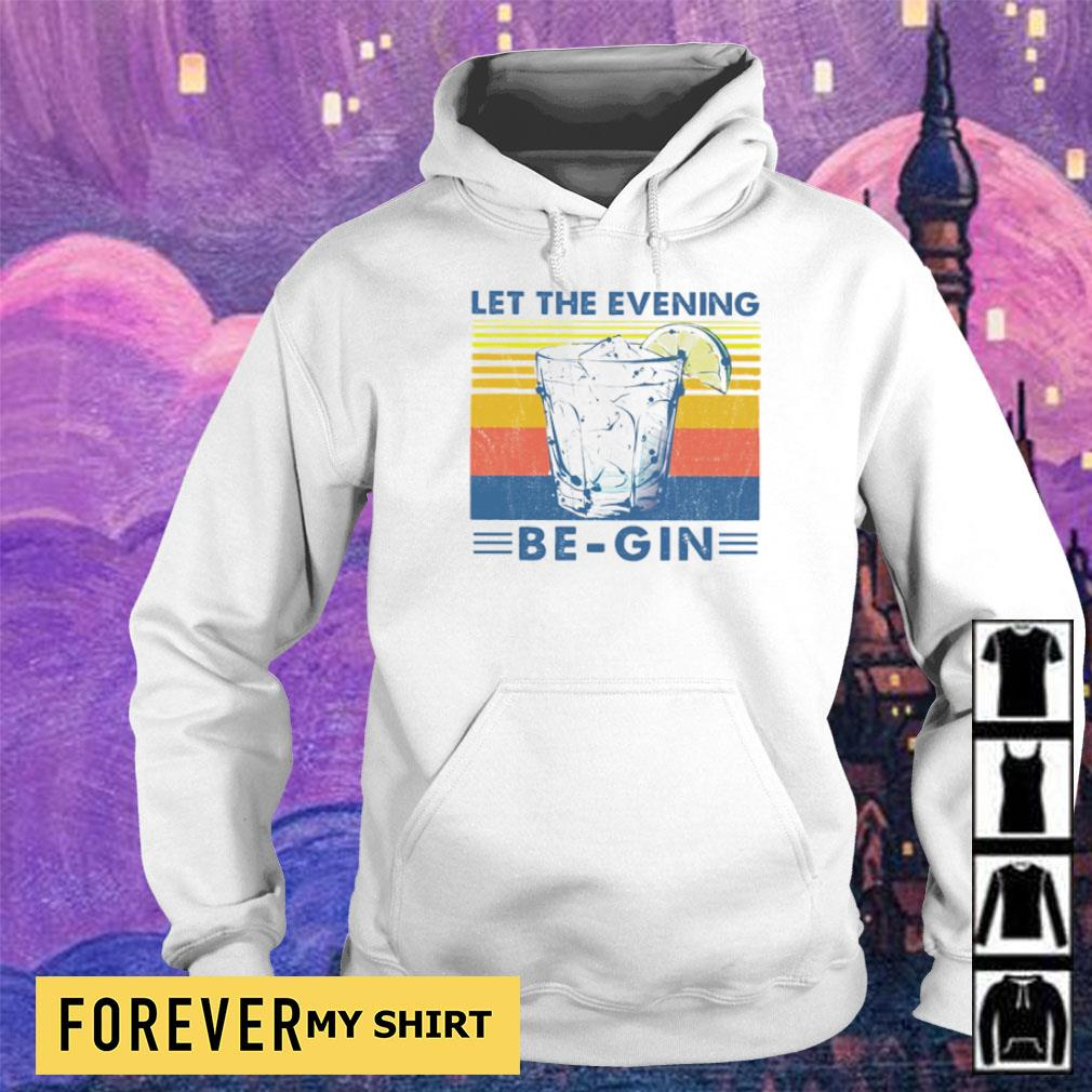 Let the evening Be-Gin vintage s hoodie