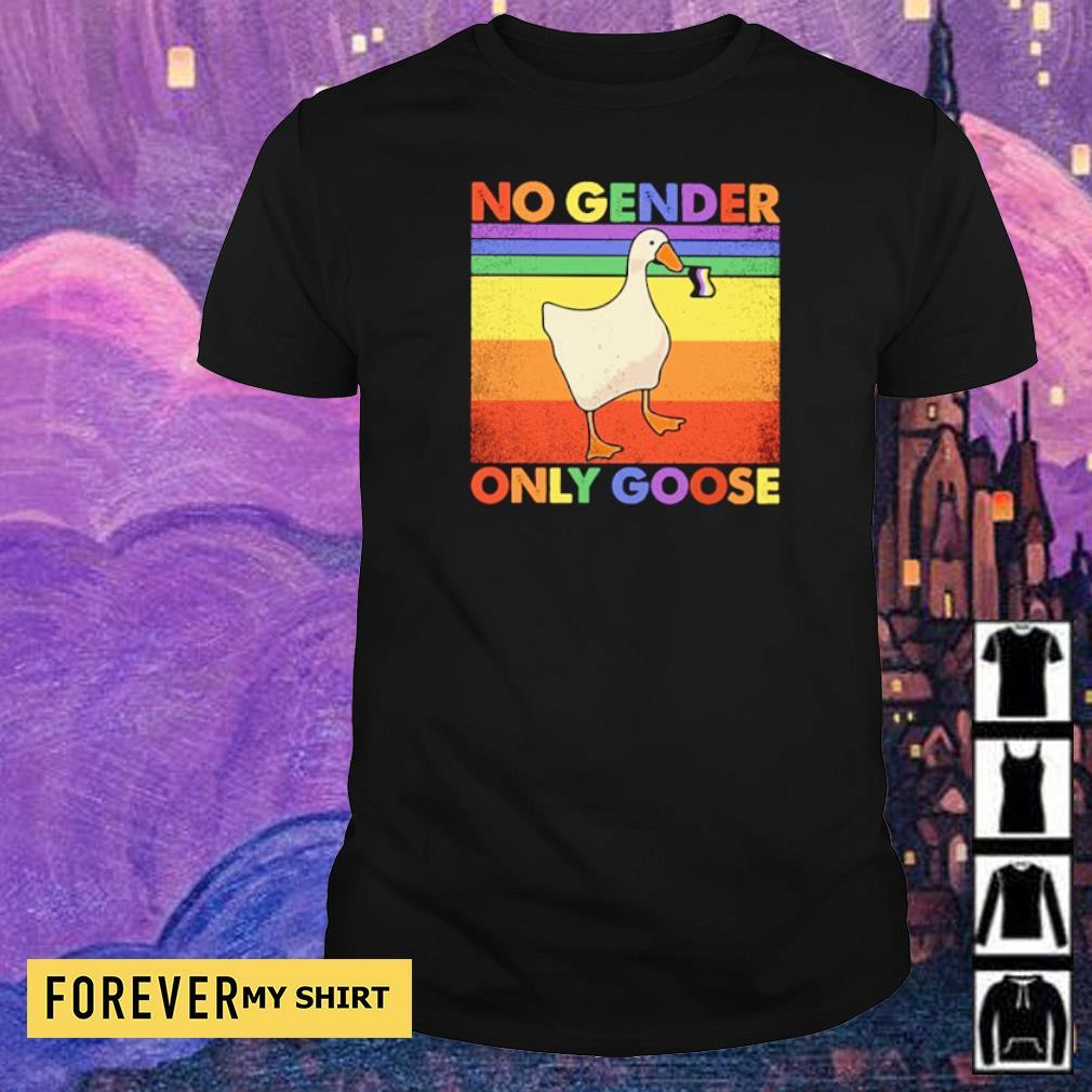 LGBT Pride no gender only goose shirt