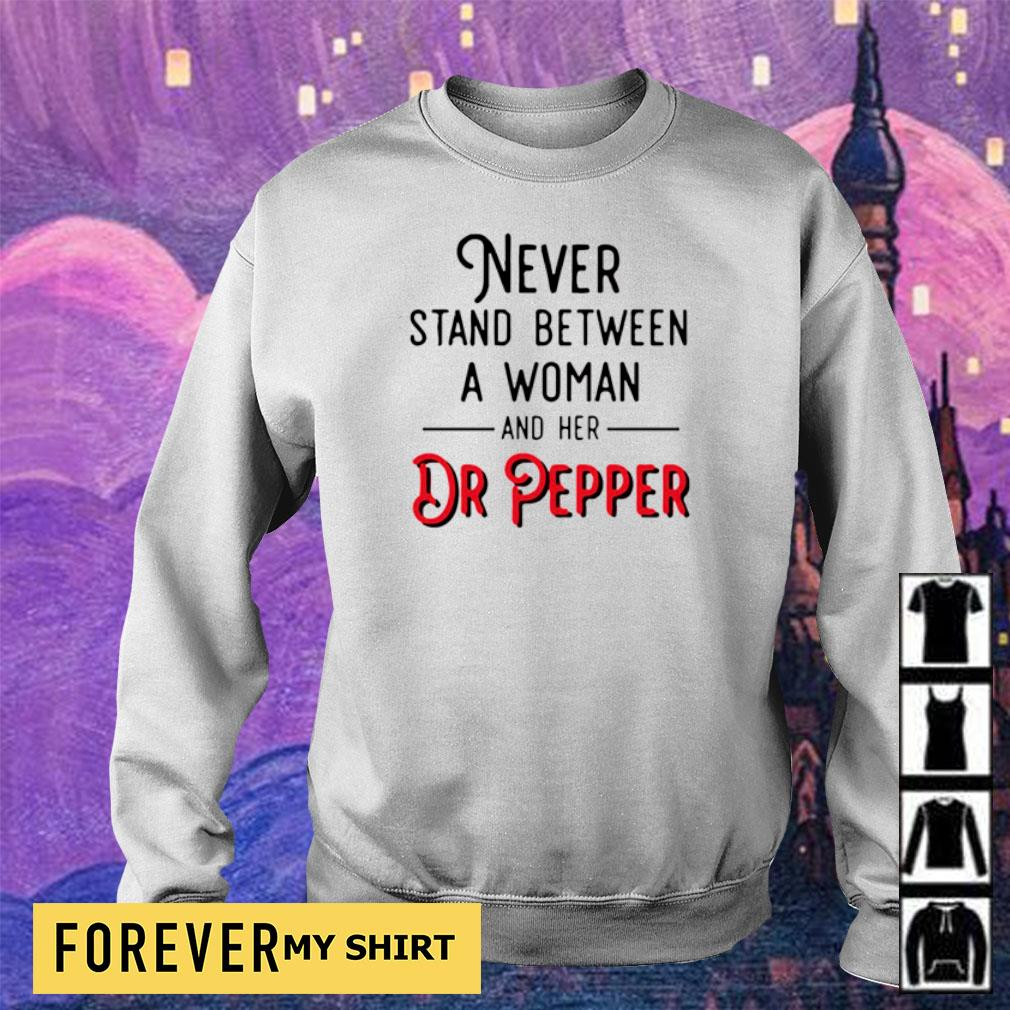 Never stand between a woman and her Dr Pepper s sweater