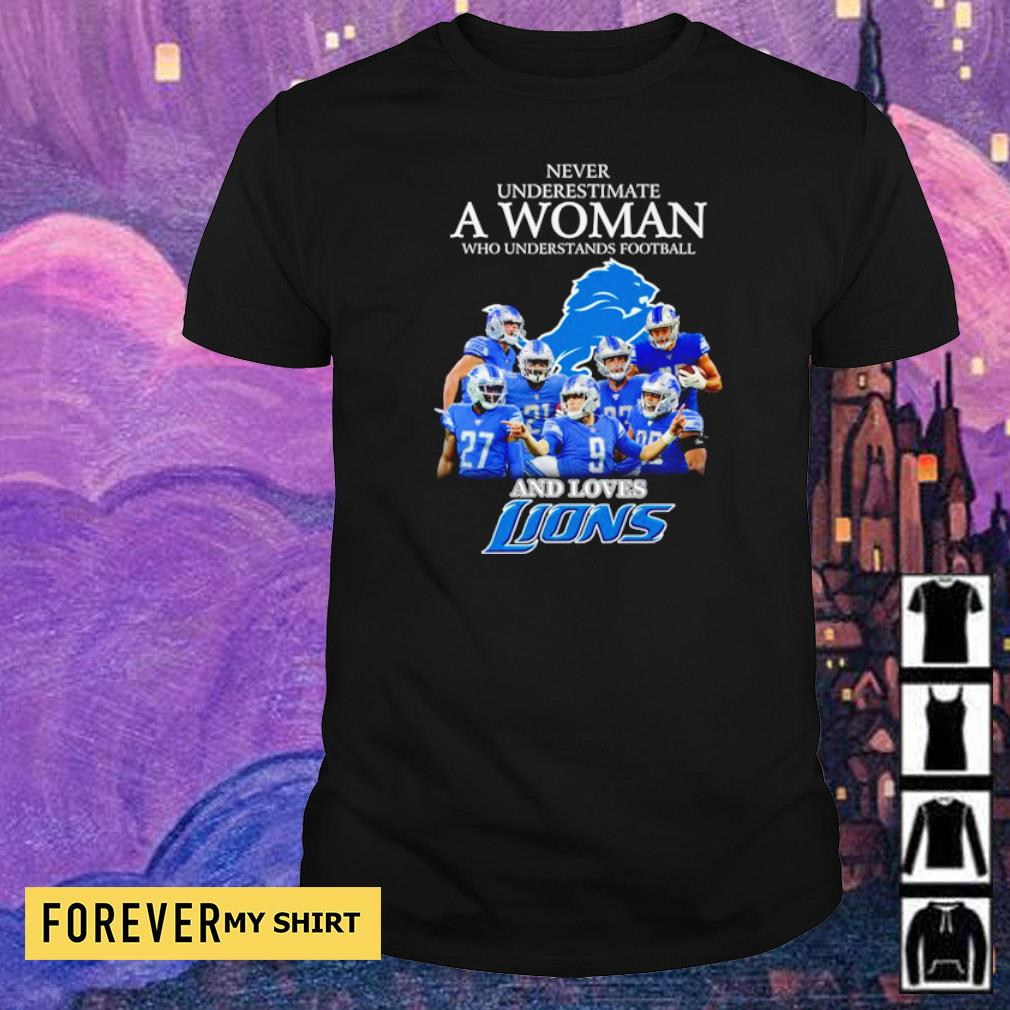 Never underestimate a woman who understands football and loves Lions shirt