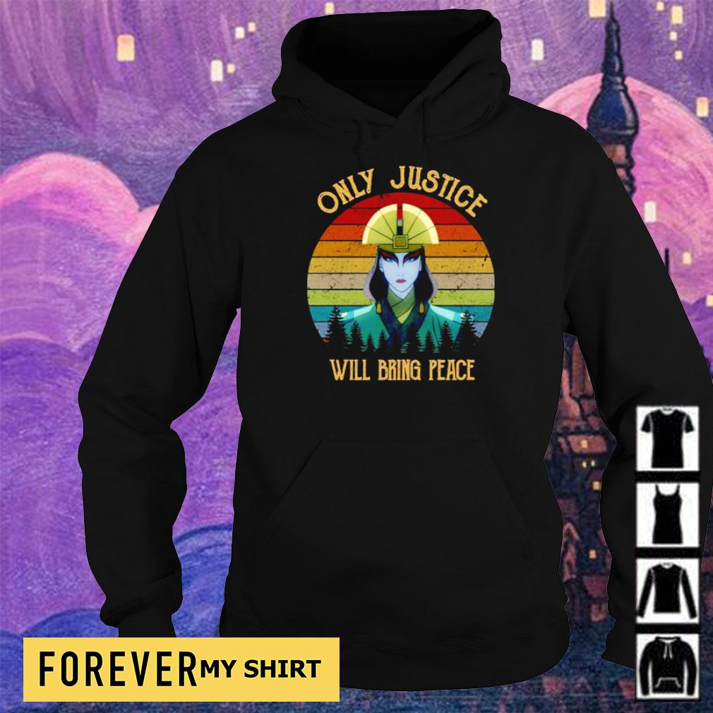 Only justice we'll bring peace s hoodie
