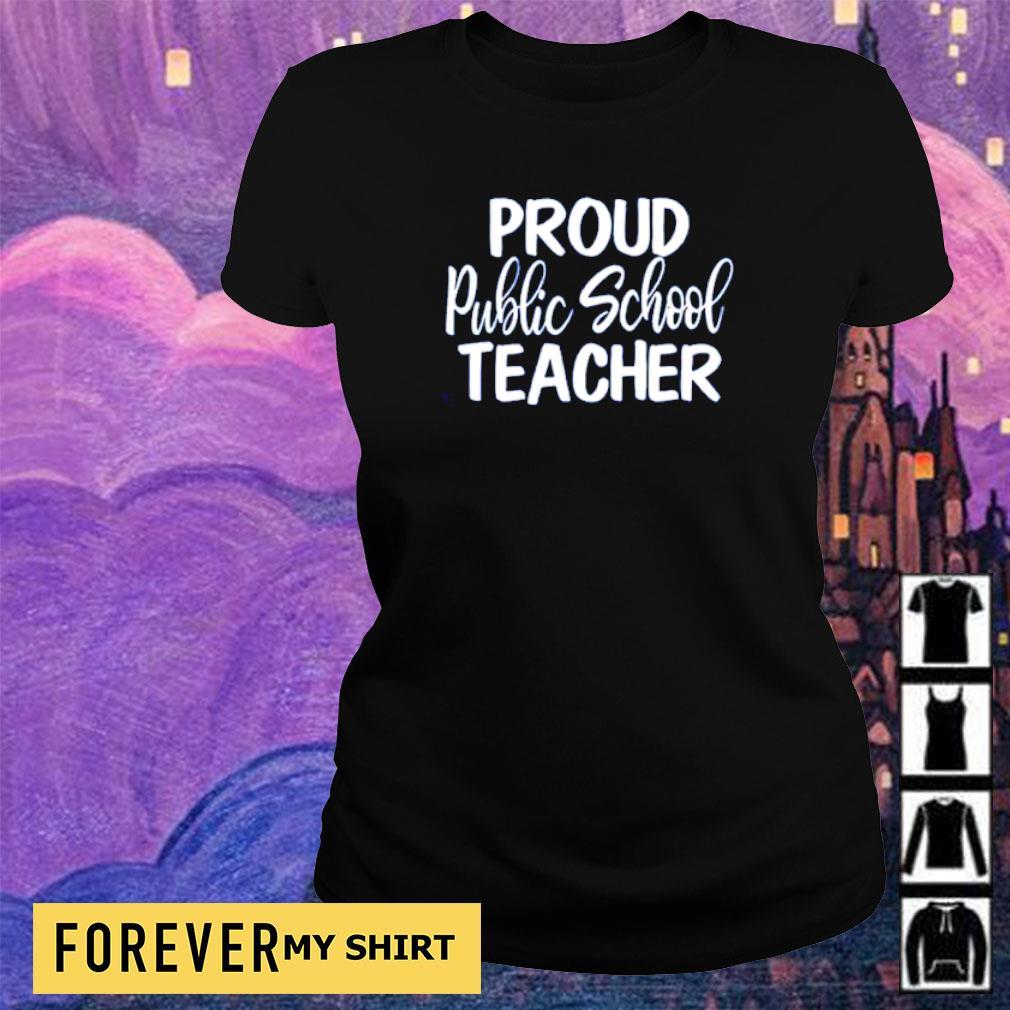 Proud public school teacher s ladies tee