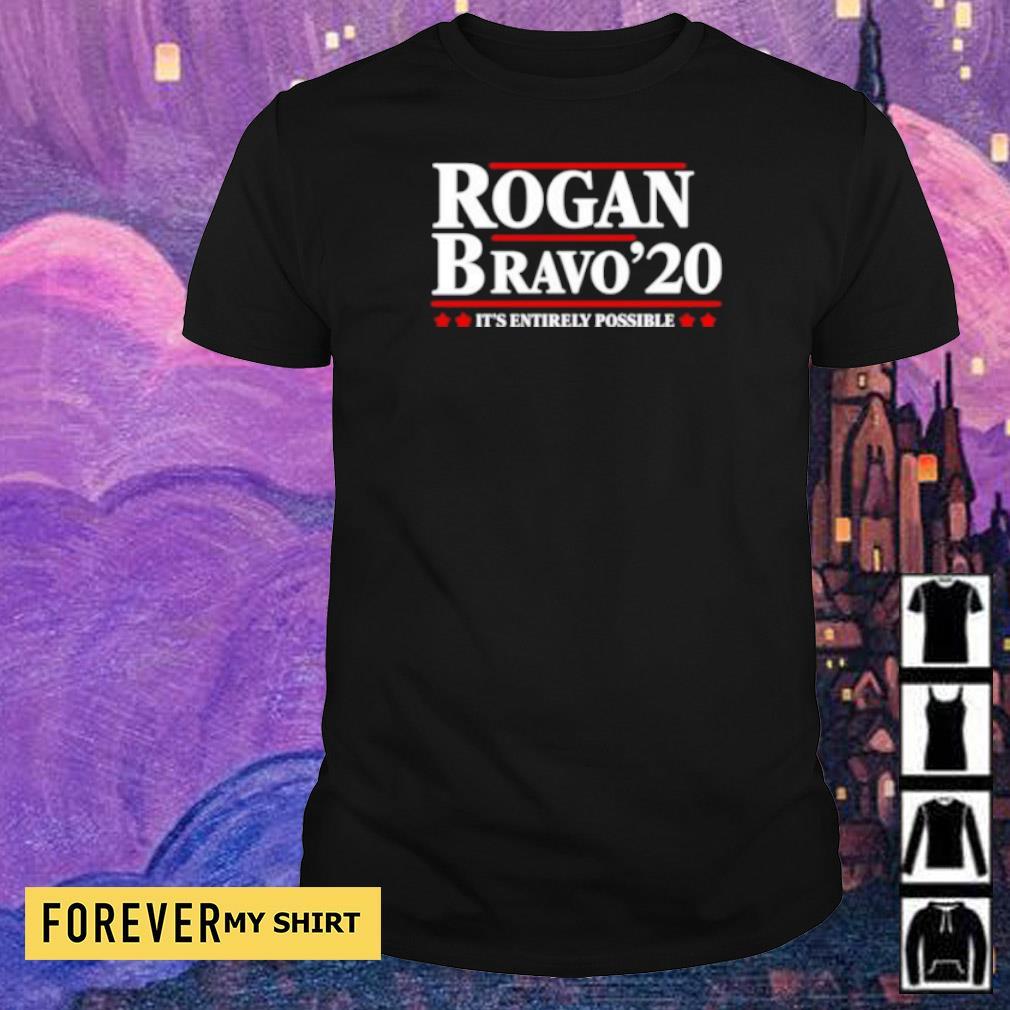 Rogan Bravo' 20 it's entirely possible shirt