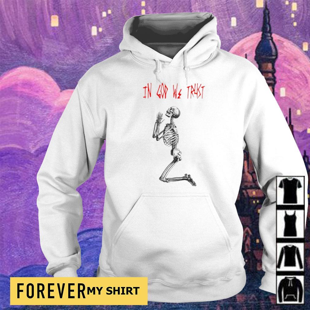 Skeleton In god we trust s hoodie