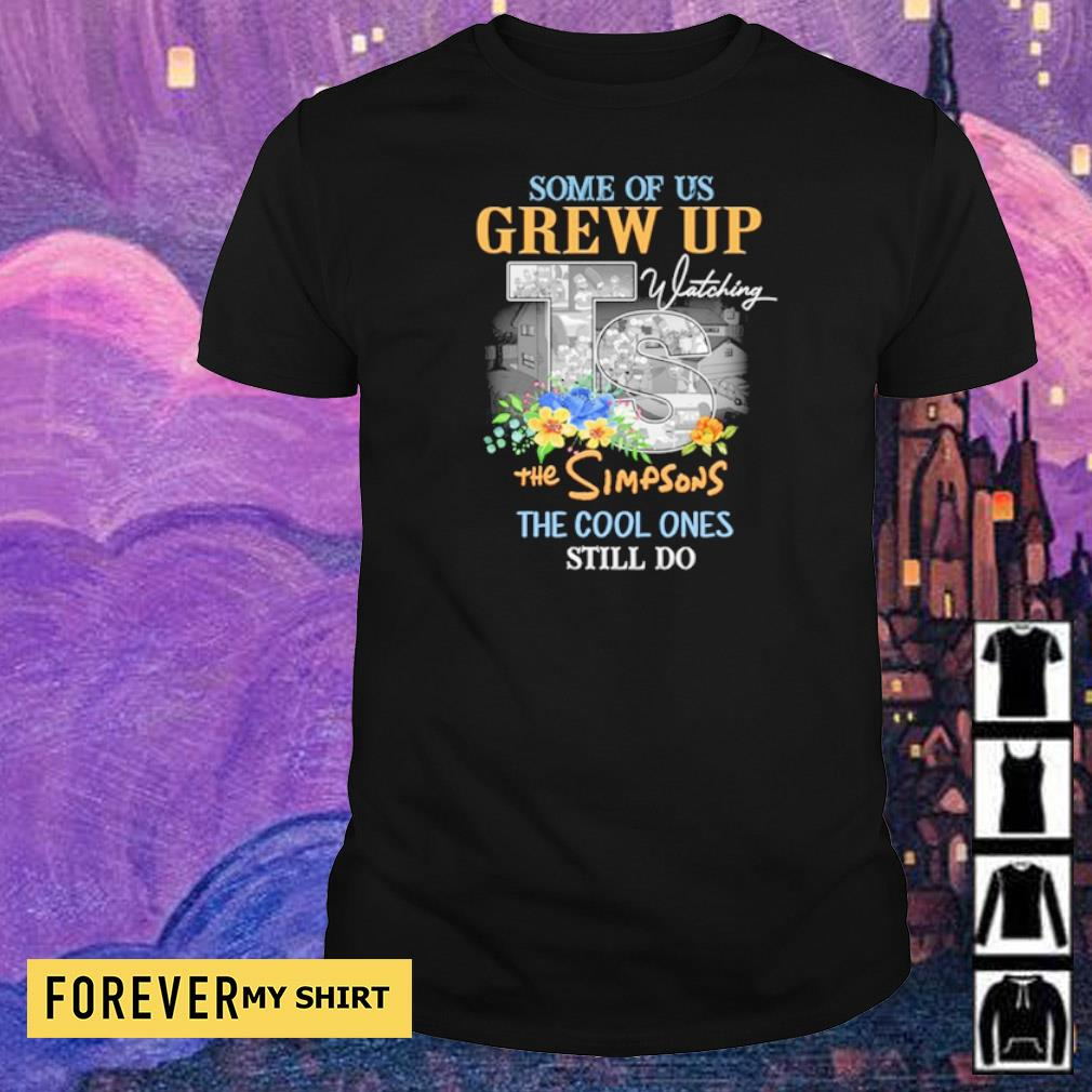 Some of us grew up to listening the Simpsons the cool cones still do shirt