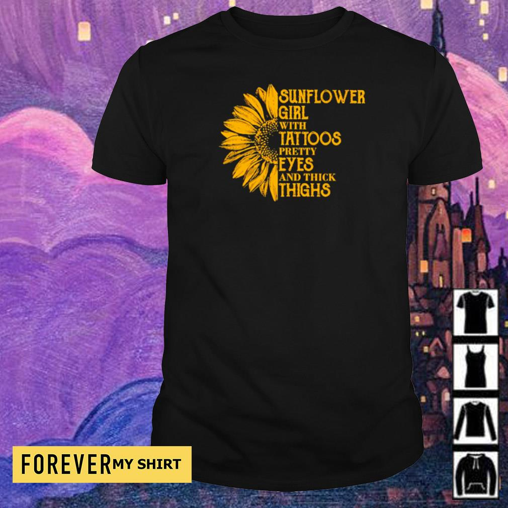 Sunflower girl with tattoos pretty eyes and thick things shirt
