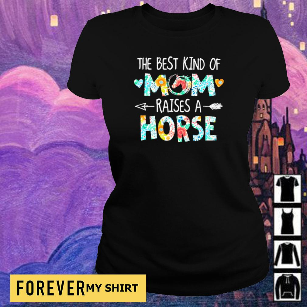 The best kind of mom raises an Horse s ladies tee