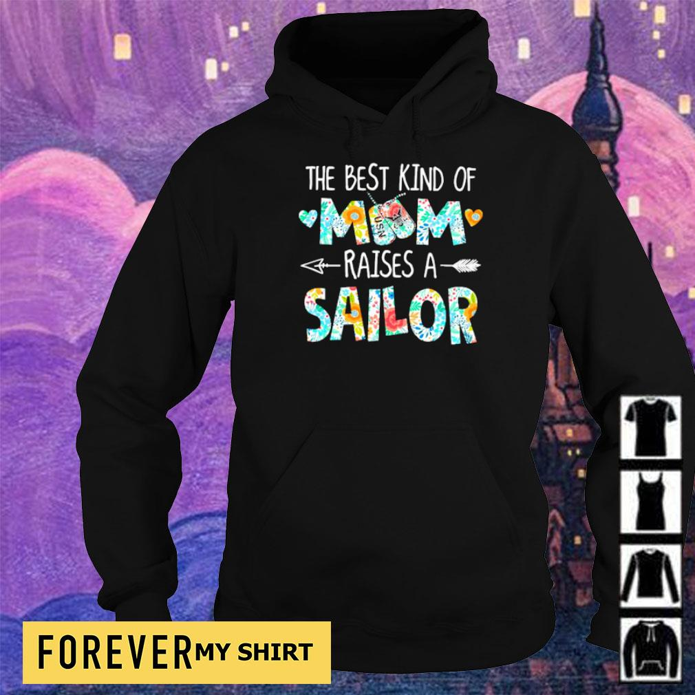 The best kind of mom raises an Sailor s hoodie