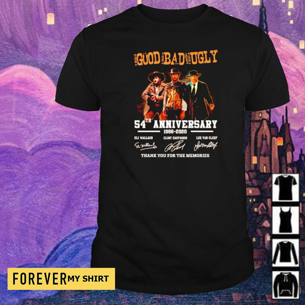 The Good The Bad The Ugly 54th anniversary thank you for the memories shirt