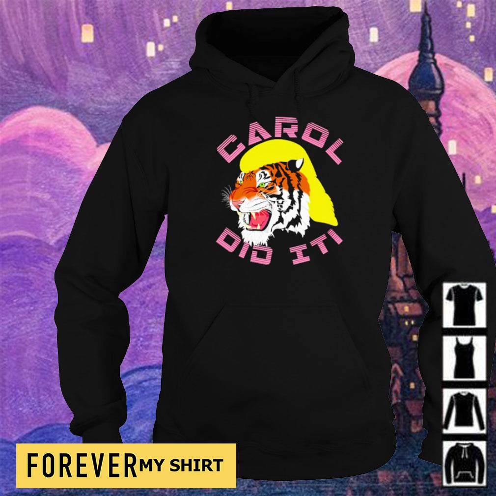 Tiger King Carol Did It s hoodie