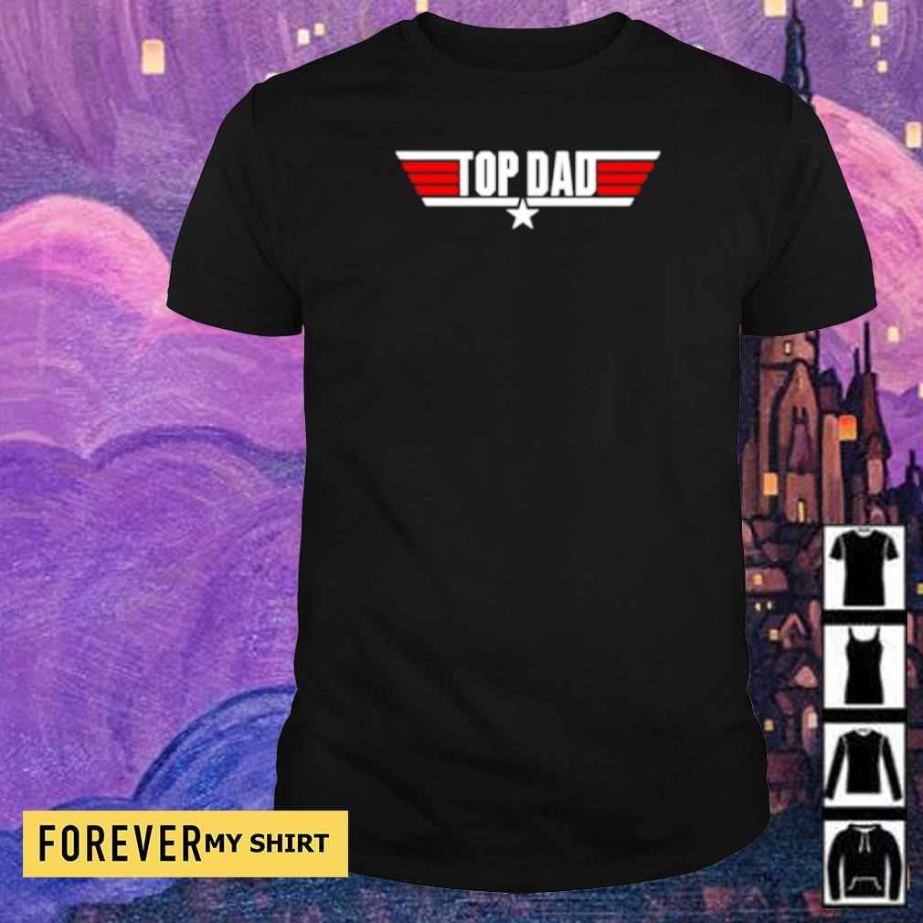 Top Gun Top Dad shirt