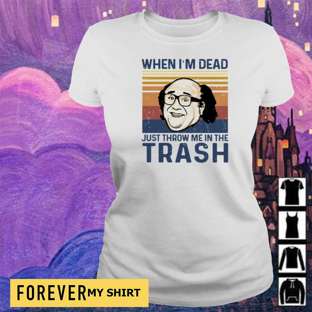 When I'm dead just throw me in the trash vintage s ladies