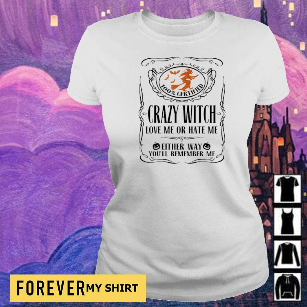 100% certified crazy witch love me or hate me either way you'll remember me s ladies