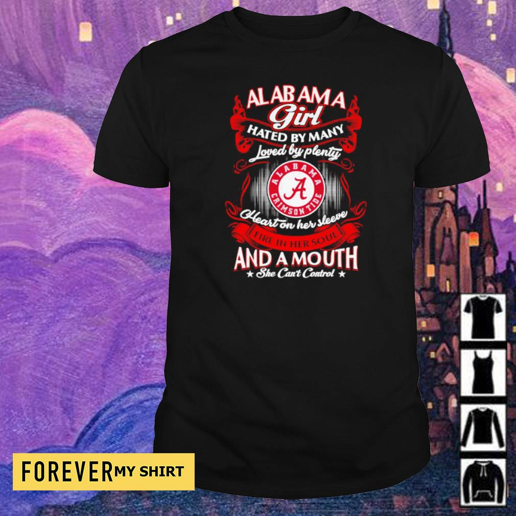 Alabama Cimson Tide hated by many loved by plenty heart on her sleeeve shirt