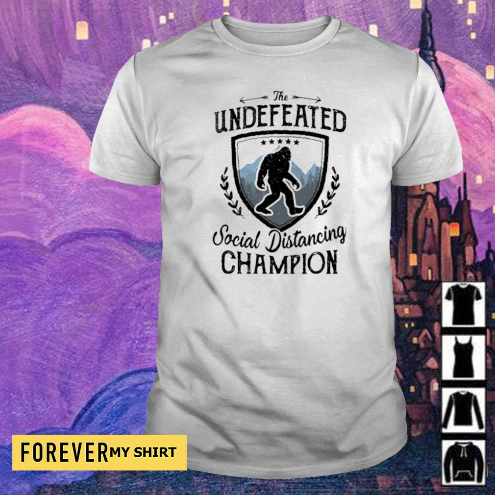 Big Foot the undefeated social distancing Champion shirt