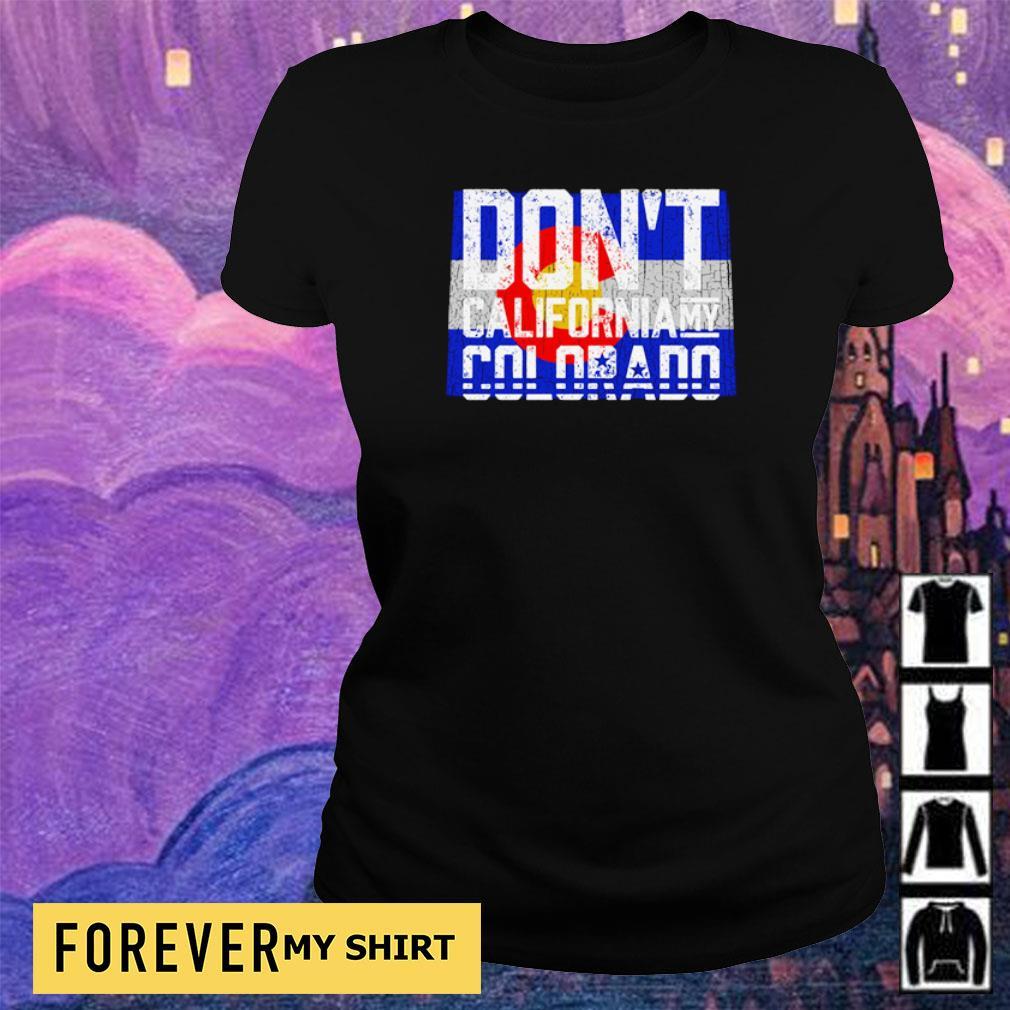 Don't California my Colorado s ladies tee