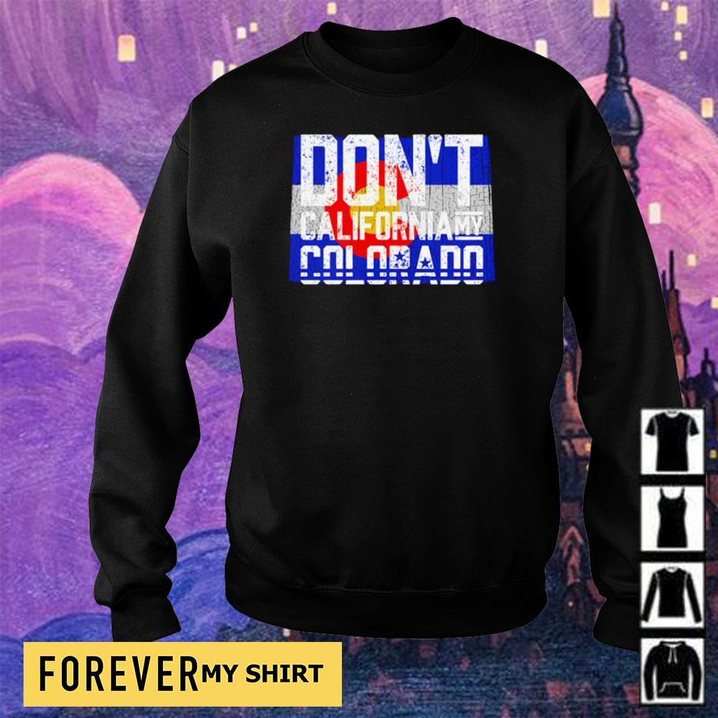 Don't California my Colorado s sweater