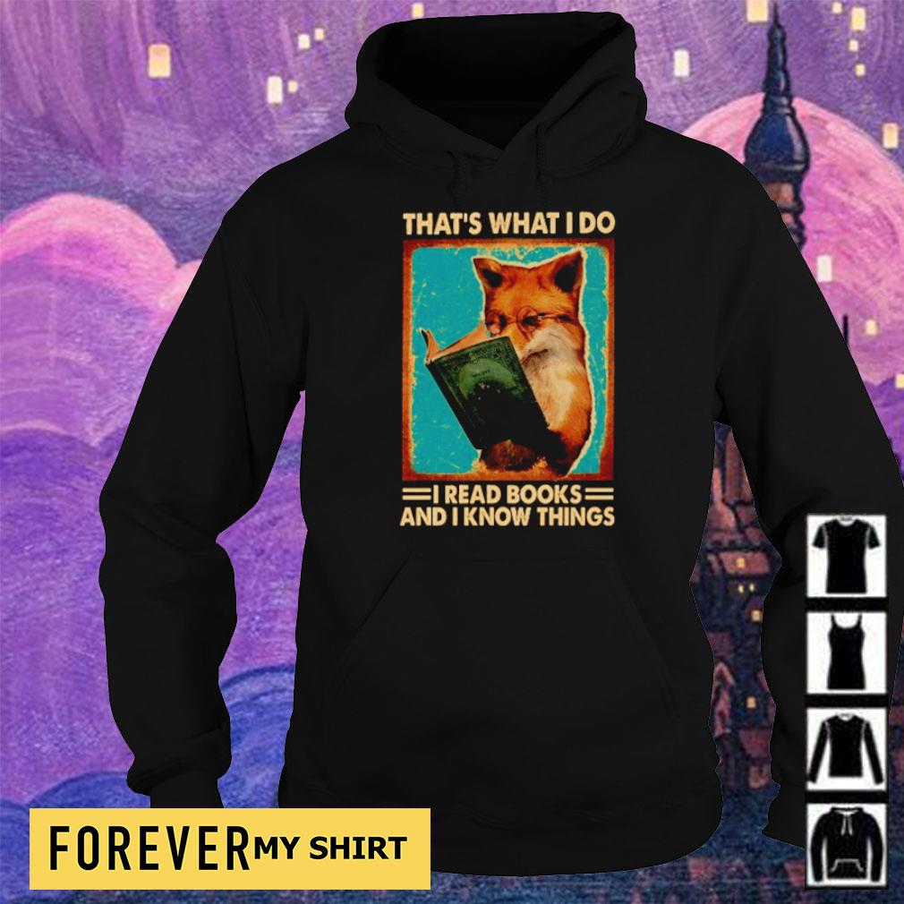 Fox that's what I do I read books and I know things s hoodie