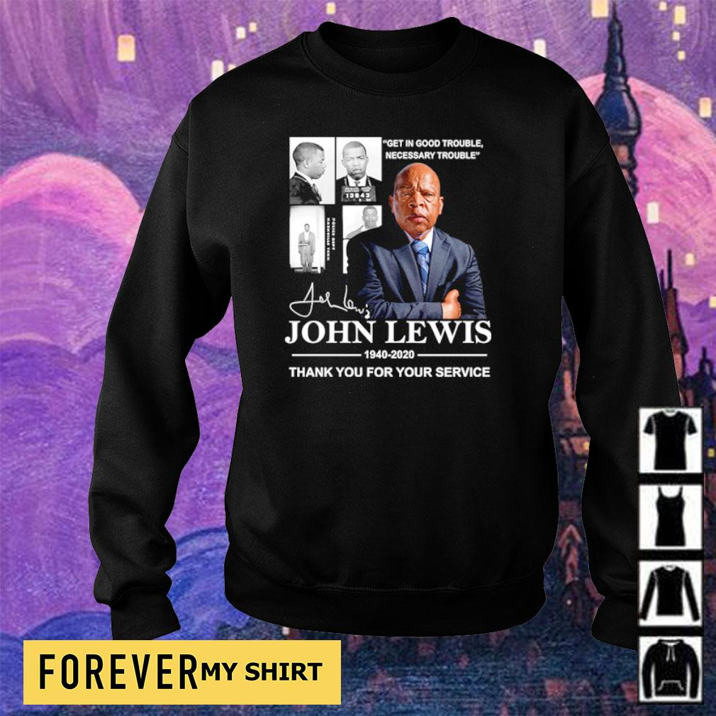 Get in good trouble necessary trouble John Lewis thank you for your service s sweater
