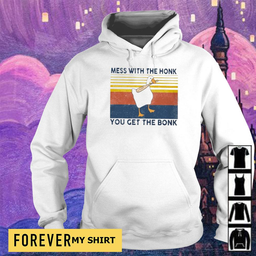 Mess with the honk you get the bonk Duck vintage s hoodie