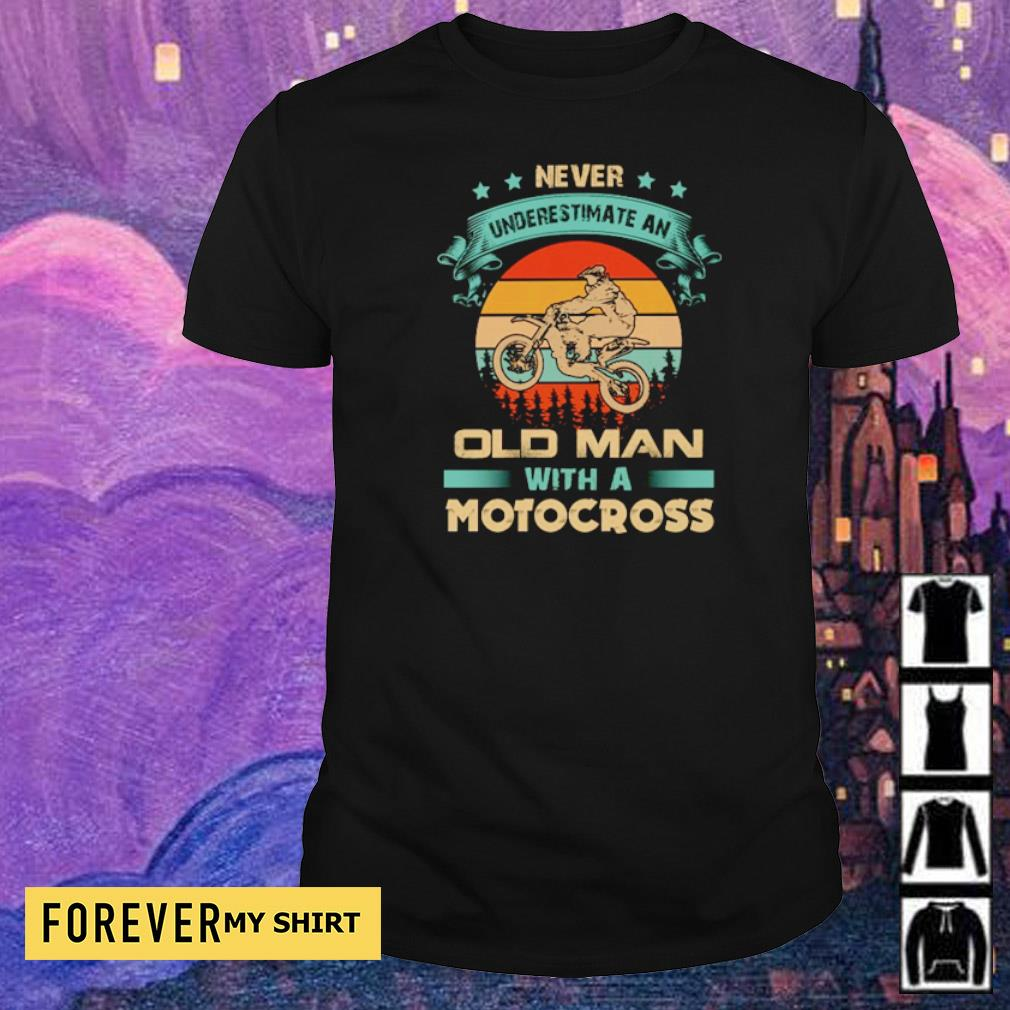 Never underestimate an old man with a motocross vintage shirt
