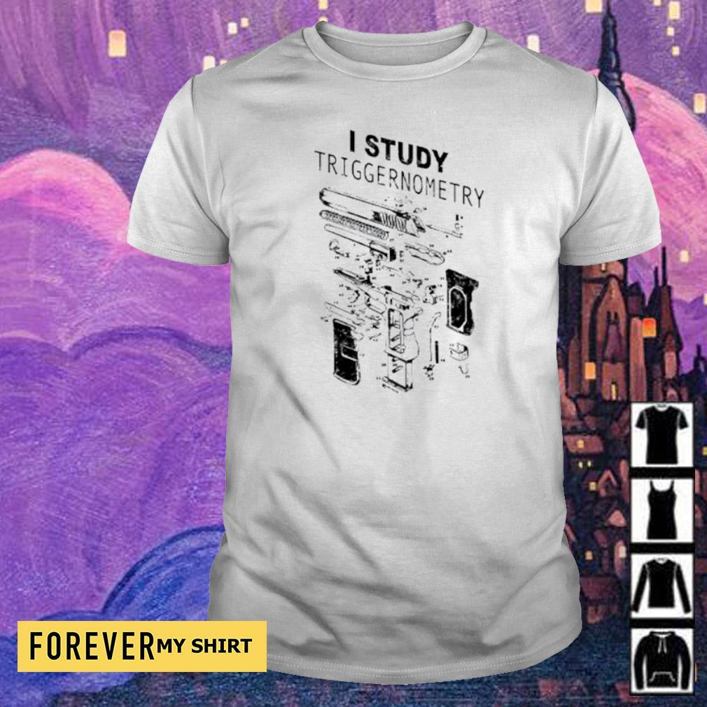 Offcial I study triggernometry shirt