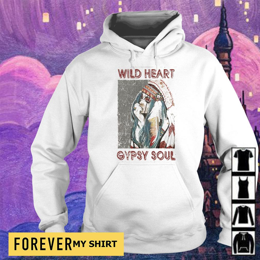 Official wild heart gypsy soul s hoodie