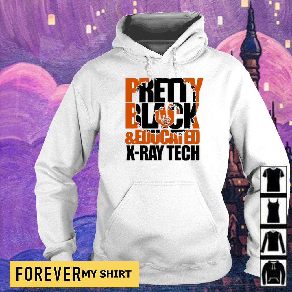 Pretty black and educated X-Ray tech s hoodie