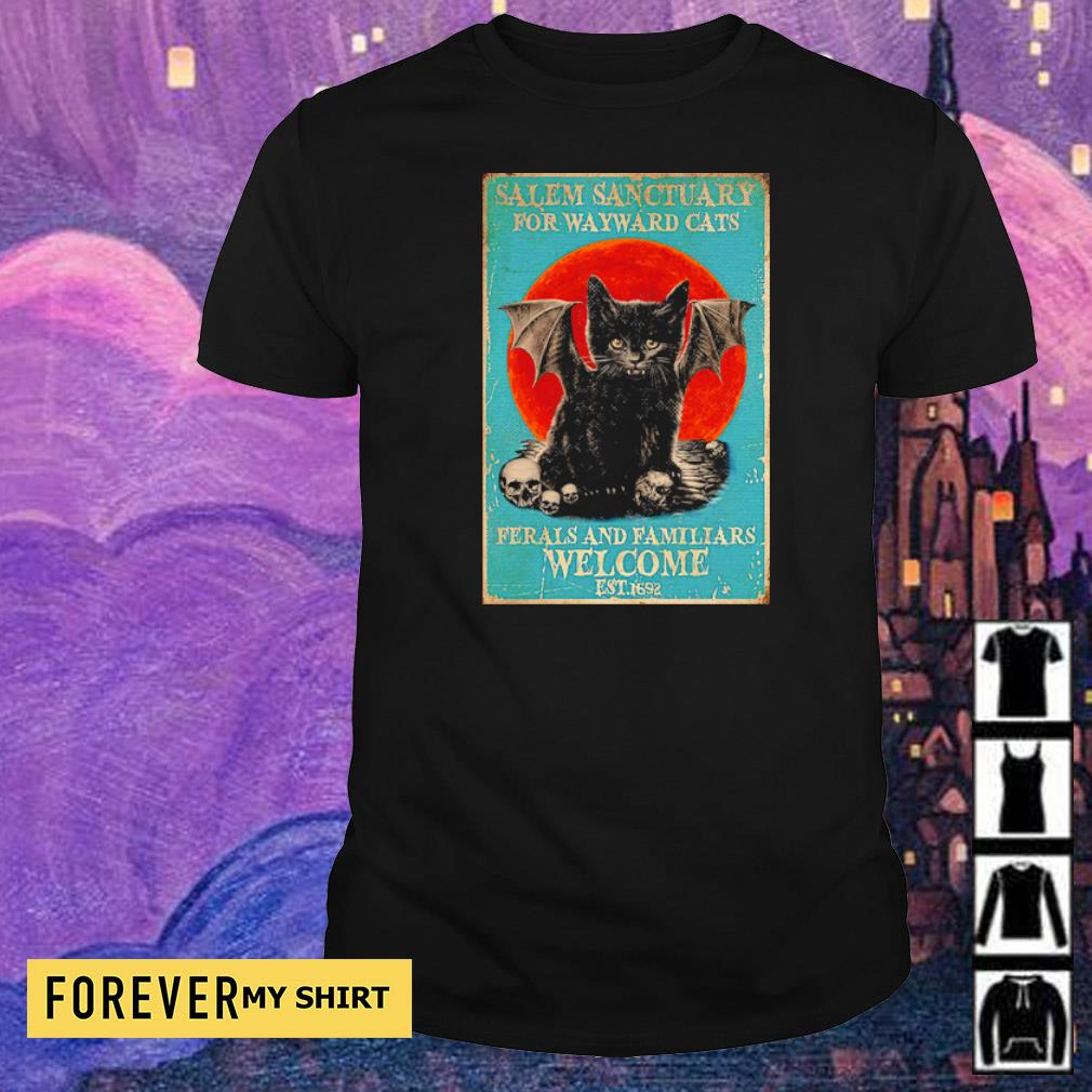 Salem sanctuary for wayward cats ferals and familiars welcome est 1692 shirt