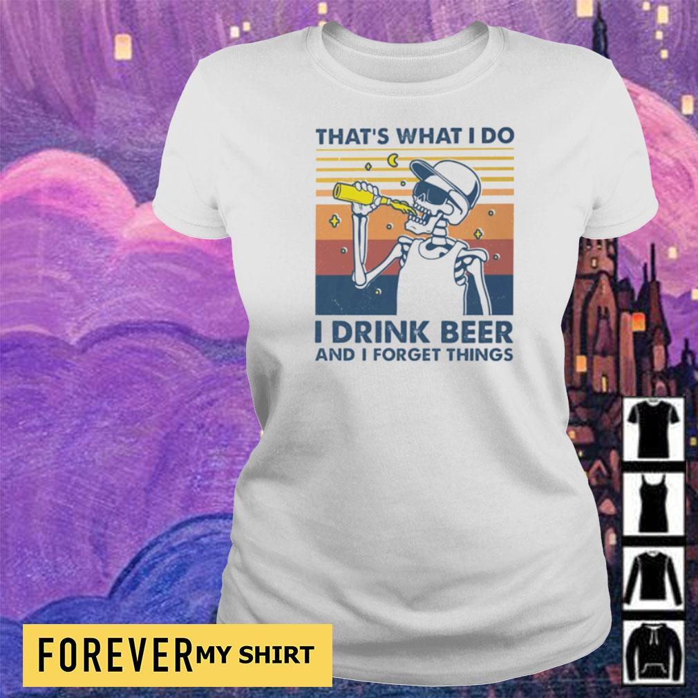 That's what I do I drink beer and I forget things vintage s ladies
